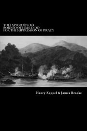 The Expedition to Borneo of H.M.S. Dido for the Suppression of Piracy ebook by Henry Keppel