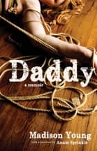 Daddy ebook by Madison Young,Annie Sprinkle