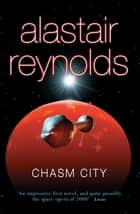 Chasm City ebook by Alastair Reynolds