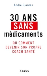 30 ans sans médicaments ebook by André Giordan
