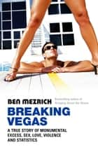 Breaking Vegas ebook by Ben Mezrich