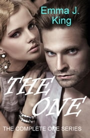 The One: The Complete One Series Collection - One Night Series ebook by Emma J. King