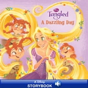 Tangled: A Dazzling Day - A Disney Read Along ebook by Disney Book Group