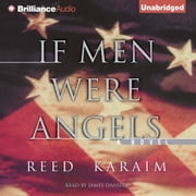 If Men Were Angels - A Novel audiobook by Reed Karaim