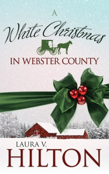 A White Christmas in Webster County ebook by Laura V. Hilton