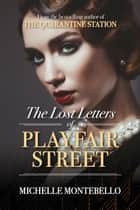The Lost Letters of Playfair Street ebook by Michelle Montebello