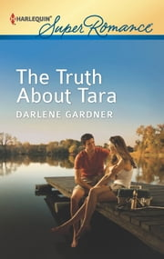The Truth About Tara ebook by Darlene Gardner