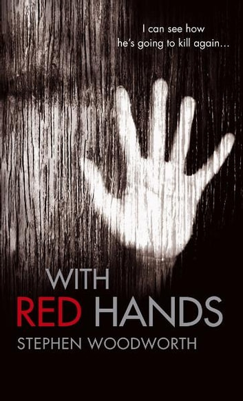 With Red Hands - Number 2 in series ebook by Stephen Woodworth