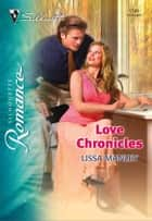 Love Chronicles ebook by Lissa Manley