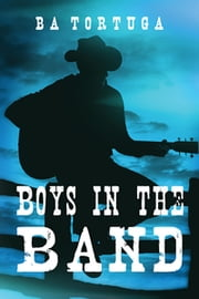 Boys in the Band ebook by BA Tortuga