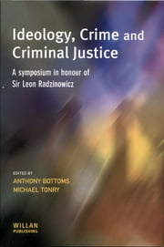 Ideology, Crime and Criminal Justice ebook by Anthony Bottoms,Michael Tonry