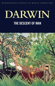 The Descent of Man ebook by Charles Darwin,Tom Griffith,Janet Browne