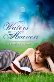 Waters of Heaven ebook by Wendy Smith
