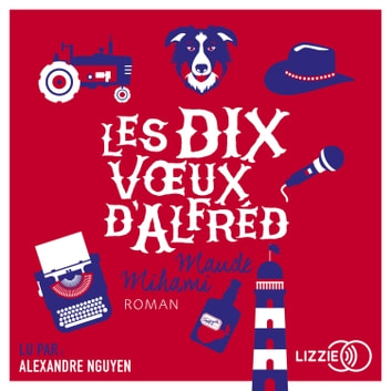 Les 10 voeux d'Alfred audiobook by Maude MIHAMI