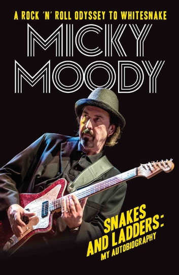 Snakes and Ladders - My Autobiography - A Rock 'n' Roll Odyssey as Whitesnake's Guitarist ebook by Micky Moody