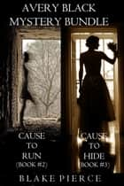 Avery Black Mystery Bundle: Cause to Run (#2) and Cause to Hide (#3) ebook by