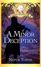 A Minor Deception - Joseph Haydn Mystery, #1 ebook by Nupur Tustin