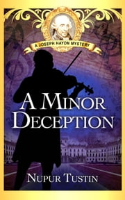 A Minor Deception - Joseph Haydn Mystery, #1 ebooks by Nupur Tustin