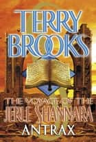 The Voyage of the Jerle Shannara: Antrax ebook by Terry Brooks