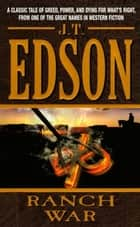 Ranch War ebook by J. T. Edson