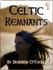 Celtic Remnants ebook by Deborah O'Toole