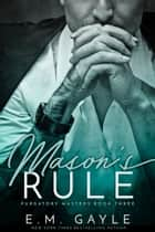 Mason's Rule - Purgatory Masters Bk 3 ebook by