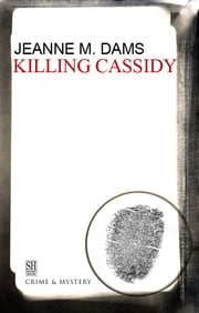 Killing Cassidy ebook by Jeanne M. Dams