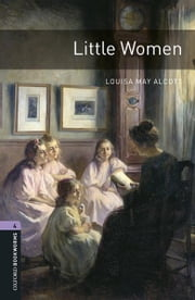 Little Women Level 4 Oxford Bookworms Library ebook by Louisa May Alcott