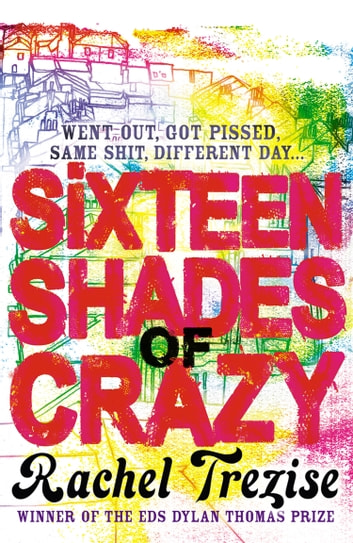 Sixteen Shades of Crazy ebook by Rachel Trezise