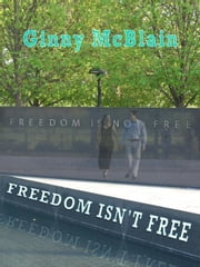 Freedom Isn't Free ebook by McBlain, Ginny
