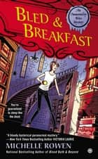 Bled & Breakfast ebook by Michelle Rowen