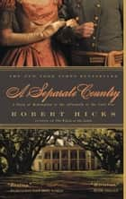 A Separate Country ebook by Robert Hicks