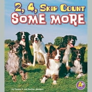 2, 4, Skip Count Some More Audiolibro by Thomas K. Adamson, Heather Adamson