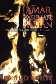Amar Vasuman, Atman ebook by Rashid White