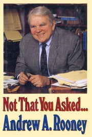 Not That You Asked... ebook by Andy Rooney