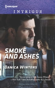 Smoke and Ashes ebook by Danica Winters