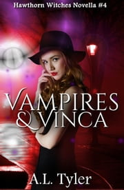 Vampires & Vinca - Hawthorn Witches, #4 ebook by A.L. Tyler