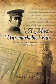 'A Most Unremarkable War' ebook by Alan James