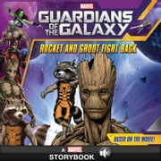 Guardians of the Galaxy: Rocket and Groot Fight Back - A Marvel Read-Along ebook by Marvel Press