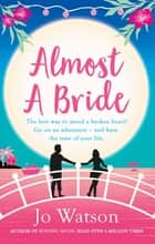 Almost a Bride - The funniest rom-com you'll read this year! ebook by