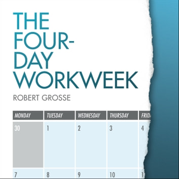 The Four-Day Workweek audiobook by Robert Grosse