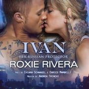 IVAN - #HER RUSSIAN PROTECTOR #1 audiobook by Roxie Rivera