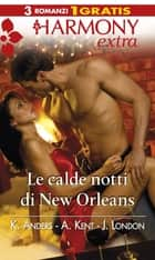 Le calde notti di new orleans ebook by Karen Anders