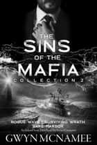 The Sins of the Mafia Collection Two (Rogue Wave, Surviving Wrath, and Safe Harbor) - The Sins of the Mafia, #2 ebook by Gwyn McNamee
