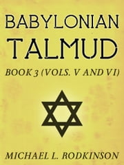 Babylonian Talmud Book 3 ebook by Michael L. Rodkinson