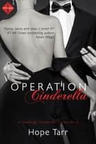 Operation Cinderella - A Suddenly Cinderella Series Book ebook by Hope Tarr