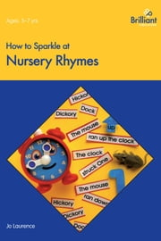 How to Sparkle at Nursery Rhymes ebook by Jo Laurence