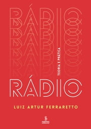 RADIO - Teoria e pratica ebook by Luiz Artur Ferraretto