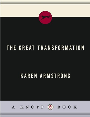 The great transformation ebook by karen armstrong 9780307264701 the great transformation the beginning of our religious traditions ebook by karen armstrong fandeluxe Image collections