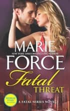 Fatal Threat (The Fatal Series, Book 11) ebook by Marie Force